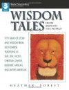 Wisdom Tales from Around the World: Fifty Gems of Story and Wisdom from Such Diverse Traditions as Sufi, Zen, Taoist, Christian, Jewish, Buddhist, African, and Native American - Heather Forest