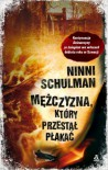 Mężczyzna, który przestał płakać - Ninni Schulman
