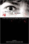 Killing Women: The Visual Culture Of Gender And Violence - Susan Lord