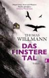 Das finstere Tal - Thomas Willmann