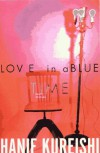 Love in a Blue Time: Short Stories - Hanif Kureishi