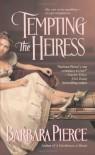 Tempting the Heiress - Barbara Pierce