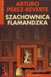 Szachownica flamandzka - Arturo Pérez-Reverte