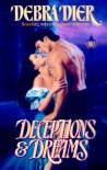 Deceptions & Dreams - Debra Dier