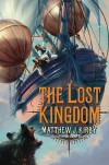The Lost Kingdom - Matthew J. Kirby