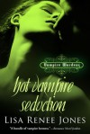 Hot Vampire Seduction - Lisa Renee Jones
