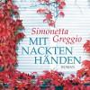 """Mit nackten Händen (Original """"Les mains nues""""): Ungekürzte Lesung - Simonetta Greggio;Ursula Berlinghof (Sprecher)"""