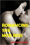 Romancing the Mob Boss - Mallory Monroe