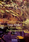 Unter dem Zwillingsstern - Tanja Kinkel