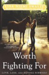 Worth Fighting For: Love, Loss, and Moving Forward - Lisa Niemi Swayze