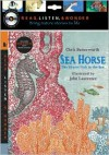 Sea Horse: The Shyest Fish in the Sea (Read, Listen, and Wonder Series) - John Lawrence
