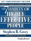 The 7 Habits of Highly Effective People: Powerful Lessons in Personal Change (25th Anniversary Edition) - Stephen R. Covey