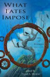 What Fates Impose - Nayad Monroe