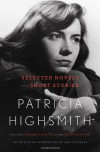 Patricia Highsmith: Selected Novels and Short Stories - Patricia Highsmith