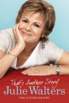 That's Another Story: The Autobiography - Julie Walters
