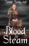 Blood and Steam (The Tinkerer's Daughter, #3) - Jamie Sedgwick