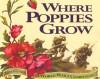 Where Poppies Grow: A World War I Companion - Linda Granfield