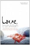 Love, InshAllah: The Secret Love Lives of American Muslim Women - Nura Maznavi, Ayesha Mattu