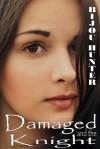 Damaged and the Knight - Bijou Hunter