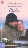 Ripley (L'île des Trois Soeurs, #2) - Nora Roberts