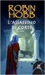 L'assassino di corte - Robin Hobb, Paola Bruna Cartoceti