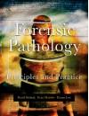 Forensic Pathology: Principles and Practice - Evan W. Matshes