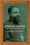 Armenian Golgotha - Grigoris Balakian, Peter Balakian