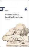Bartleby lo scrivano - Rossella Bernascone, Herman Melville, Enzo Giachino