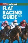 Flat Racing Guide 2013 - Racing & Football Outlook