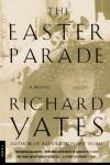 The Easter Parade - Richard Yates