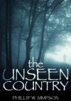 The Unseen Country - Phillip W. Simpson