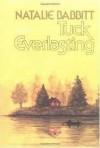 Tuck Everlasting Publisher: Farrar, Straus and Giroux - Natalie Babbitt