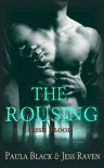 The Rousing (A Celtic in the Blood Novella) - Paula Black,  Jess Raven