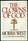 The Clowns Of God - Morris L. West