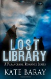 Lost Library: A Paranormal Romance Series (The Lost Library Series) (Volume 1) - Kate Baray