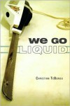 We Go Liquid - Christian TeBordo