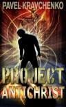 Project Antichrist - Pavel Kravchenko