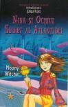 Nina si Ochiul Secret al Atlantidei (Fetita celei de a sasea luni, #4) - Moony Witcher