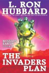 The Invaders Plan: Mission Earth Volume 1 - L. Ron Hubbard