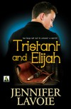 Tristant and Elijah - Jennifer Lavoie