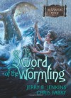 The Sword of the Wormling - Jerry B. Jenkins, Chris Fabry