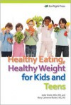 Healthy Eating, Healthy Weight for Kids and Teens - Jodie Shield, Mary Catherine Mullen