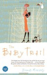 The Baby Trail: A Novel - Sinead Moriarty
