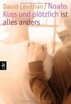 Noahs Kuss - David Levithan, Bernadette Ott