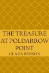 The Treasure at Poldarrow Point (An Angela Marchmont Mystery) - Clara Benson