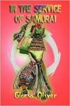 In the Service of Samurai - Gloria Oliver