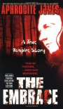 The Embrace: A True Vampire Story - Aphrodite Jones