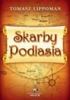 Skarby Podlasia - Tomasz Lippoman