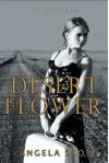 Desert Flower (The Desert) - Angela Scott