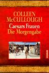 Die Morgengabe (Caesars Frauen, #2) - Colleen McCullough